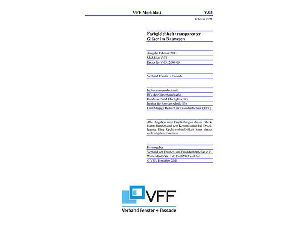 Deckblatt des VFF-Merkblatts V.03: 2021-02 Farbgleichheit transparenter Gläser im Bauwesen. Foto: © VFF